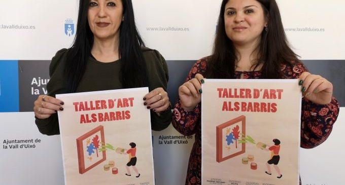 L'Ajuntament de la Vall d'Uixó presenta el Taller d'Art als barris